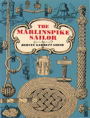 The Marlinspike Sailor By Smith, Hervey Garrett
